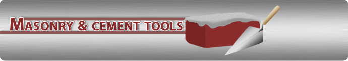 Hand Tools For Masonry & Cement